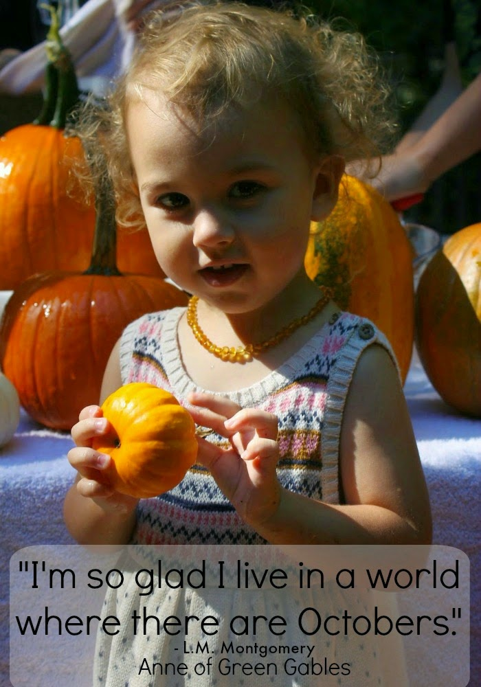 I am so glad I live in a world where there are Octobers – October Activities