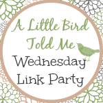 A-Little-Bird-Told-Me-Wednesday-Link-Party