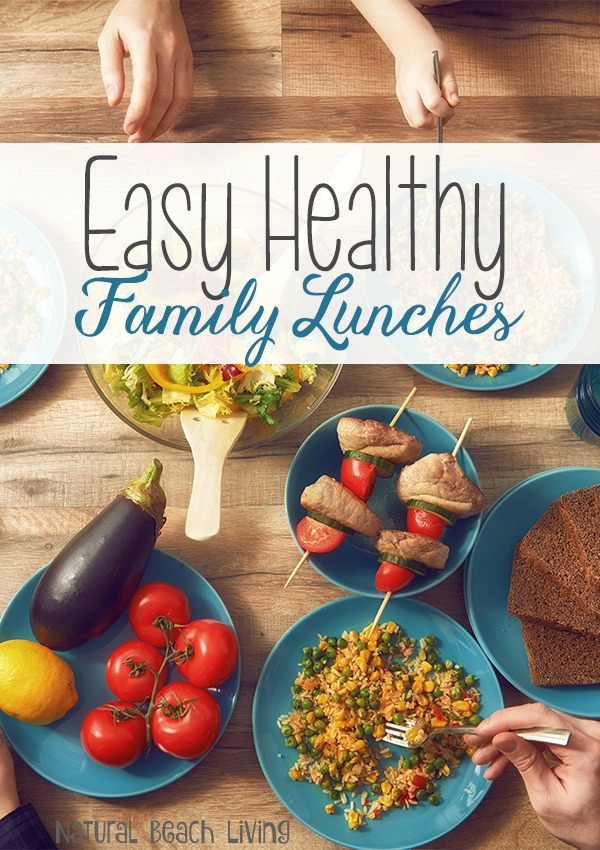 15+ Easy Healthy Family Lunch Ideas