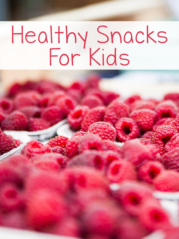The Most Amazing Healthy Snacks Your Kids Will Love