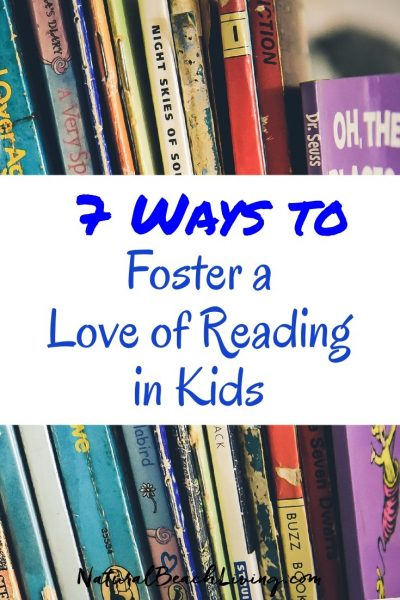 7 Ways to Foster a Love of Reading in Kids