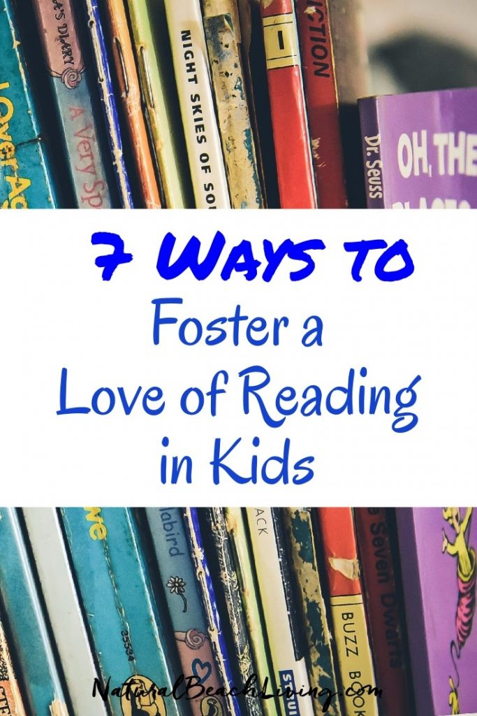 7 ways to foster a love for reading in kids