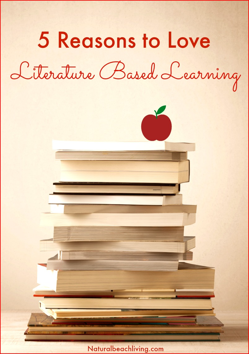 5 Reasons to Love Literature Based Homeschool Curriculum