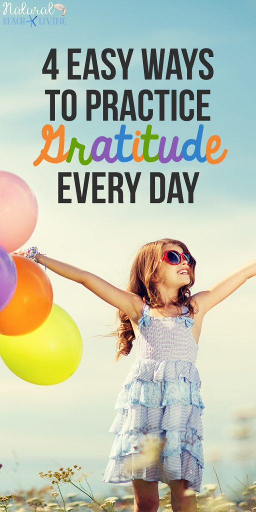 4 Easy Ways to Practice Gratitude Every Day, Kindness, Daily Gratitude List, Raising Grateful Kids, Being Grateful, Developing attitude gratitude, Random acts of kindness, Thankful ideas, Teaching kids about being grateful #Gratitude #Thankful #Randomactsofkindness #actsofkindness #gratefulheart