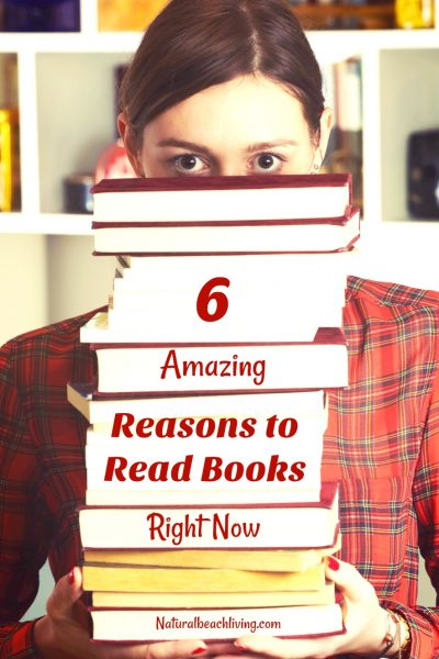 6 Amazing Reasons to Read Books Right Now