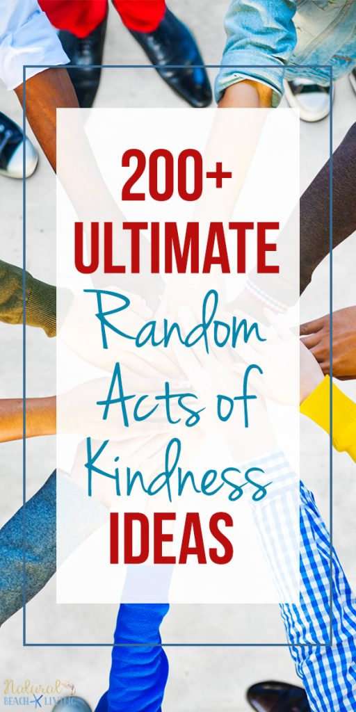 200+ Random Acts of Kindness Ideas