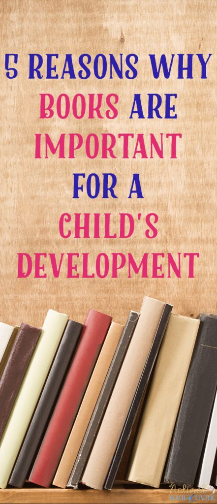 5 Reasons Why Books are Important for a Child's Development, How does reading help a child's social development, How does reading help a child's intellectual development, Benefits of reading to your child, Effects of reading on child development, Literature based Homeschooling, Why everyone should read books and develop a reading habit