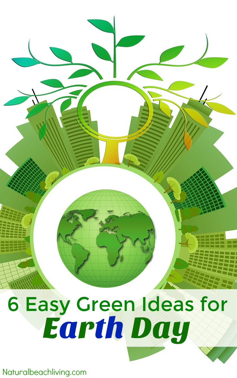 6 Easy Green Ideas for Earth Day - Earth Day Activities ...