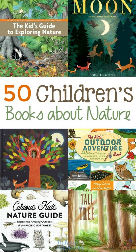 50 Children's Books About Nature, This list of nature books for kids includes fiction and non-fiction books that will provide your family with hours of wonderful literature. favorite animal books, Nature Walk books, outdoor adventure books, Nature Books for Kids, Picture Books about nature for Kids, children's books about outdoors and more.