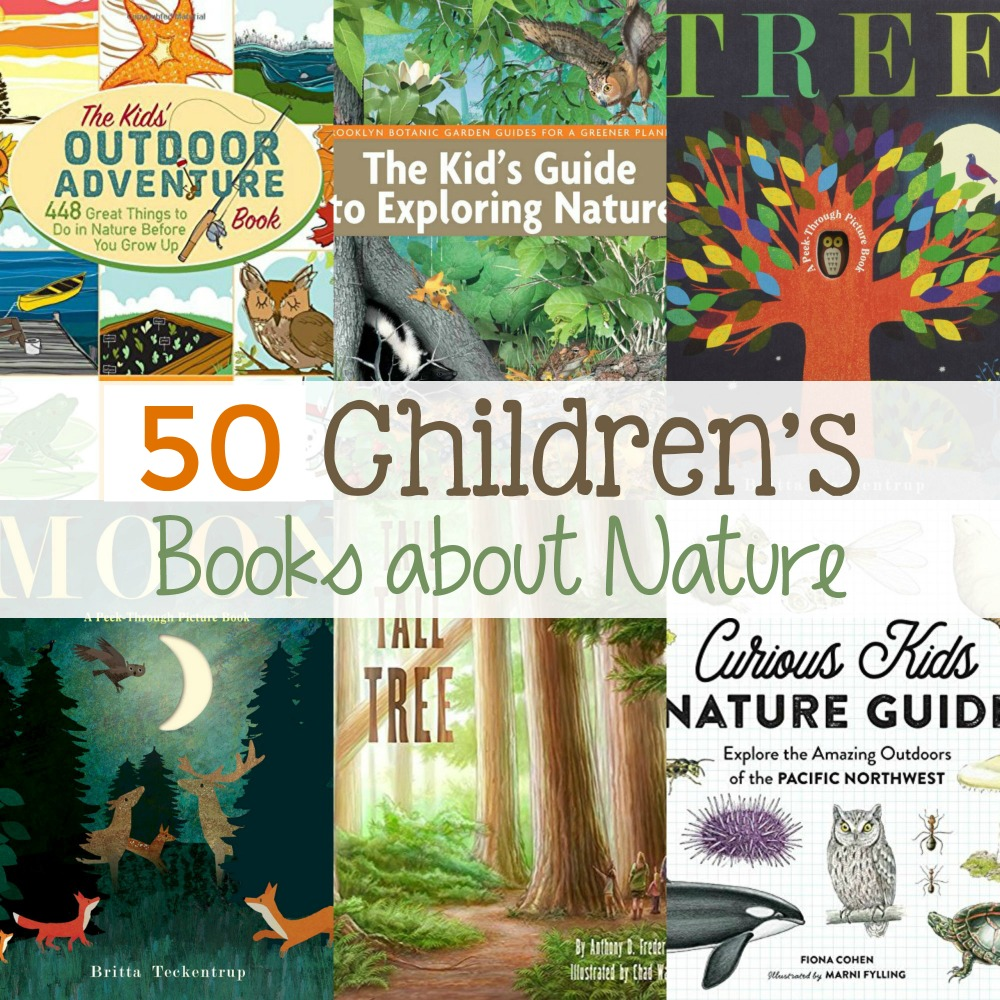 50 Children's Books About Nature, This list of nature books for kids includes fiction and non-fiction books that will provide your family with hours of wonderful literature. favorite animal books, Nature Walk books, outdoor adventure books, Nature Books for Kids, Picture Books about nature for Kids, children's books about outdoors and more