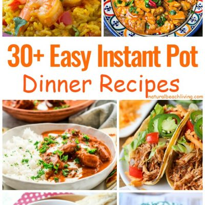 30+ Easy Instant Pot Dinner Recipes