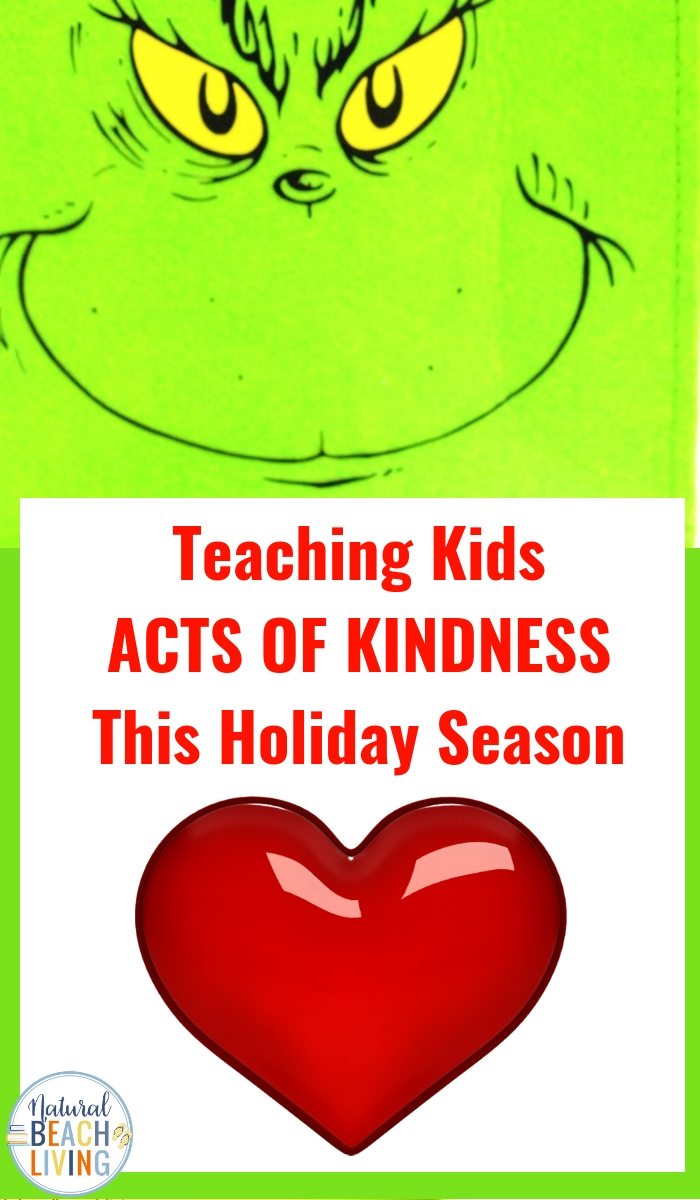 Teaching Kids Acts of Kindness, Random Acts of Kindness Ideas, You'll find tons of easy ways you can teach kids random acts of kindness. Kindness Activities for Kids during the holidays and all year long. Random Acts of Kindness Ideas for Kids, The Grinch Activities