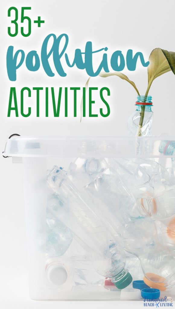 35+ Pollution Activities and Environmental Activities that you can use to teach kids about pollution and how they can help keep Earth clean and our animals protected. Pollution Activities for Kids, Plus, recycling activities for kids and Perfect Earth Day Crafts and Activities