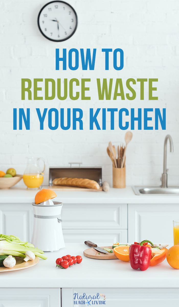 How to Reduce Waste in the Kitchen