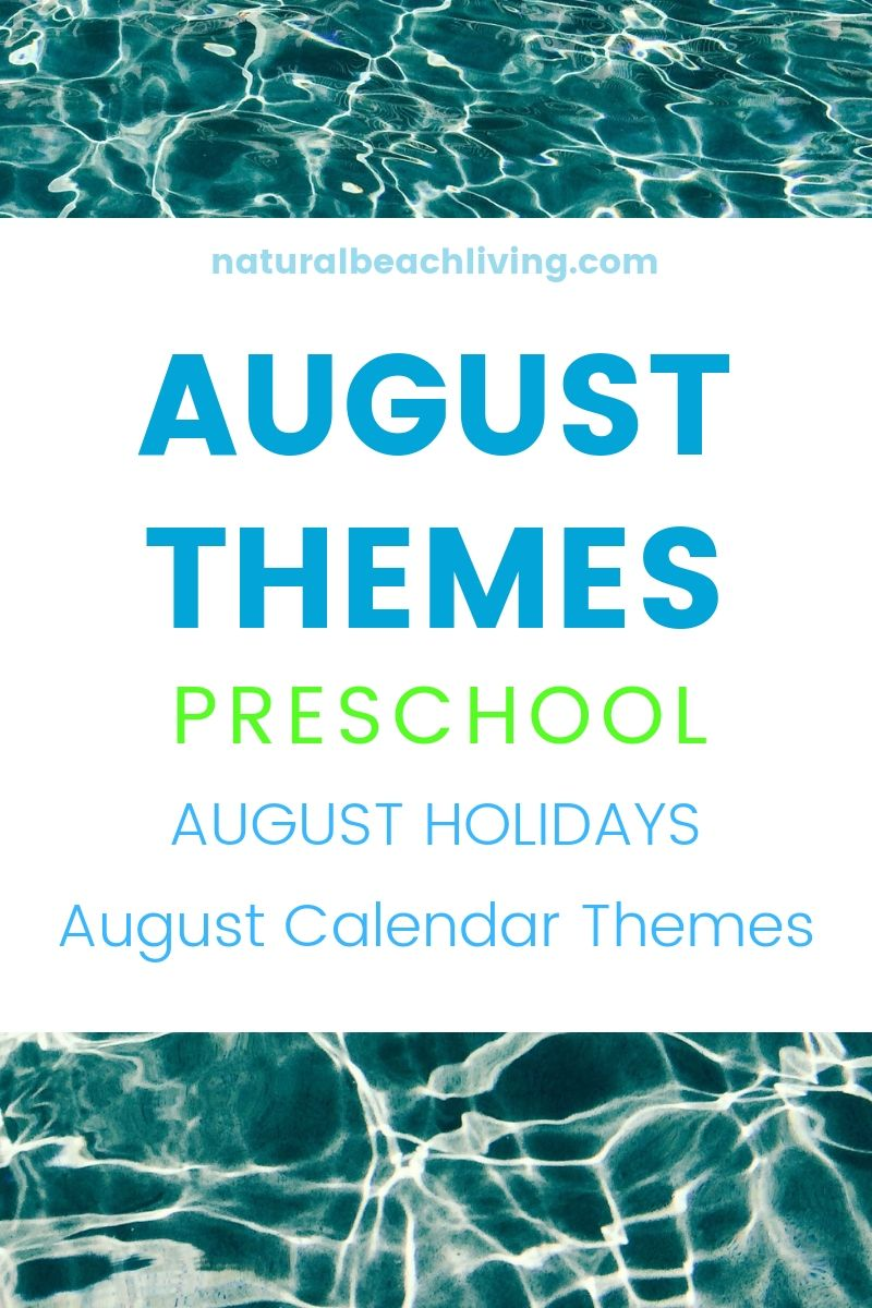 August Themes, Holidays and Activities