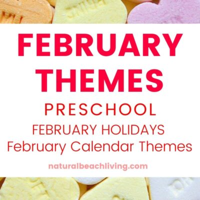 February Themes, Holidays and Activities