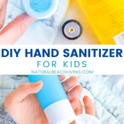 DIY Hand Sanitizer – Easy to Make and Kid Safe