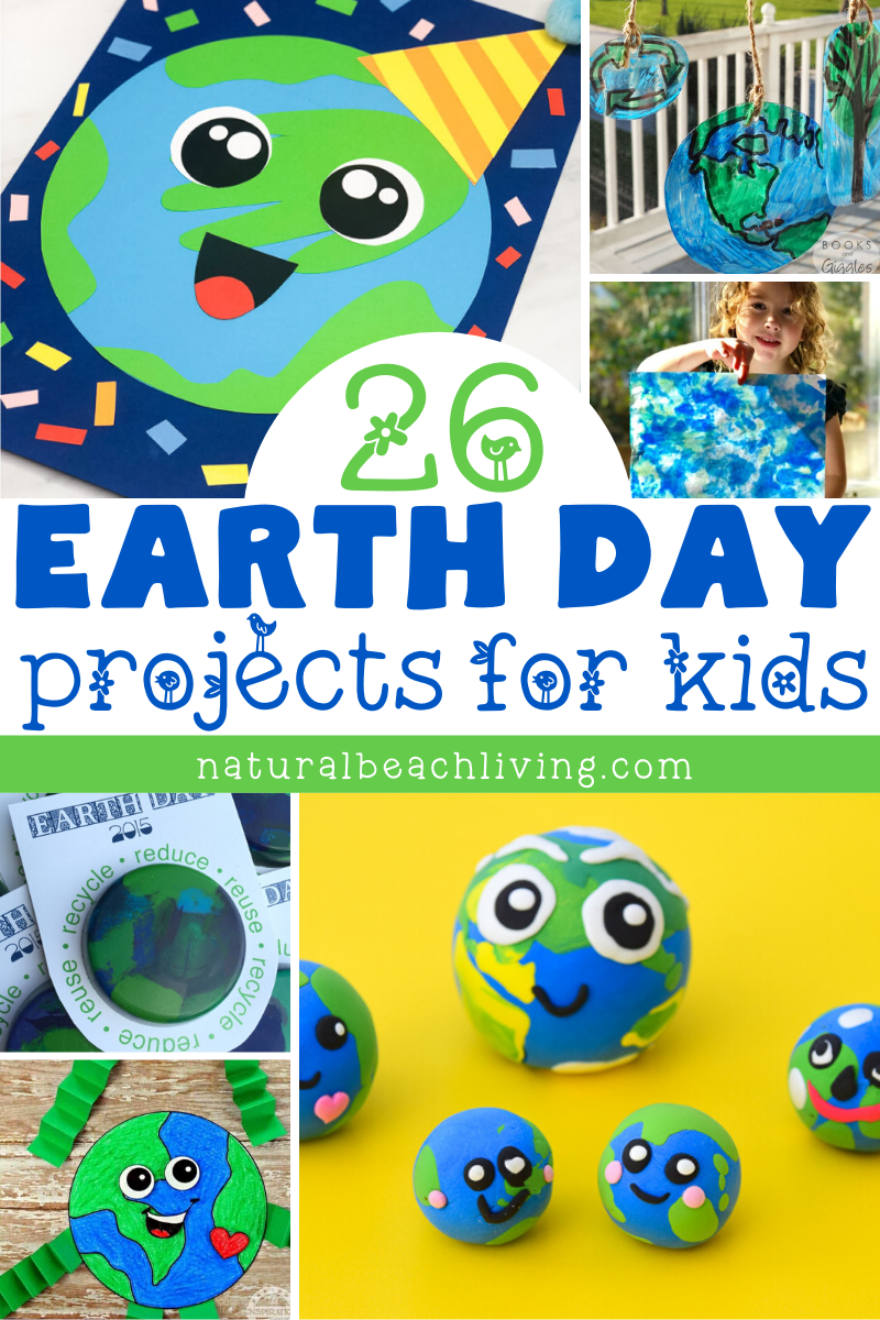 26 Fun Earth Day Projects For Kids Natural Beach Living