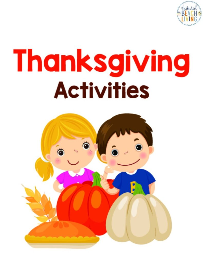 Thanksgiving Activities for Kids, Kids love these Thanksgiving-Themed Learning Activities. From Thanksgiving Coloring Pages, Fine Motor Turkey Activities, Turkey Crafts, I am Thankful Worksheet, and Free Thanksgiving Printables, Plus, Thanksgiving Preschool Activities and Thanksgiving Books for Kids