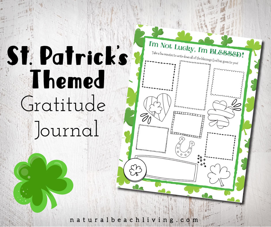 Journaling about things to be grateful for with this wonderful Gratitude Activity for St Patrick's Day, Grab a Free Gratitude Activity for St Patrick's Day printable for a fun St Patrick's Day Gratitude Activity. St Patrick's Day gratitude worksheets for kids and adults