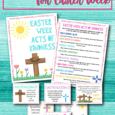 Easter Week Acts of Kindness Ideas and Free Kindness Printables